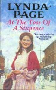 At the Toss of a Sixpence: A heart-warming saga of triumph in the face of adversity - Lynda Page - cover