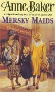 Mersey Maids: A moving family saga of romance, poverty and hope - Anne Baker - cover