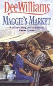 Maggie's Market: A heart-stopping saga of love, family and friendship - Dee Williams - cover
