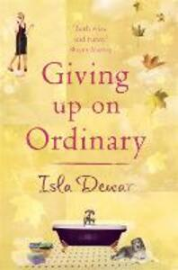 Giving Up On Ordinary - Isla Dewar - cover