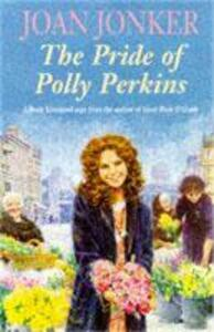 The Pride of Polly Perkins: A touching family saga of love, tragedy and hope - Joan Jonker - cover