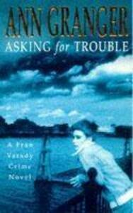 Asking for Trouble (Fran Varady 1): A lively and gripping crime novel - Ann Granger - cover