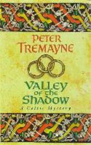 Valley of the Shadow (Sister Fidelma Mysteries Book 6): A fascinating Celtic mystery of deadly deceit - Peter Tremayne - cover