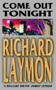 Come Out Tonight: A deadly enemy lies waiting... - Richard Laymon - cover
