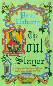 The Soul Slayer: A terrifying tale of Elizabethan suspense - Paul Doherty - cover