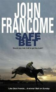 Safe Bet: A shocking mystery unravels in the world of horseracing - John Francome - cover