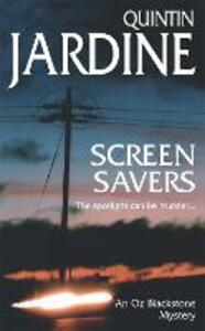 Screen Savers (Oz Blackstone series, Book 4): An unputdownable mystery of kidnap and intrigue - Quintin Jardine - cover