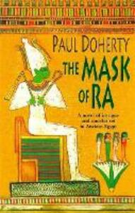 The Mask of Ra (Amerotke Mysteries, Book 1): A novel of intrigue and murder set in Ancient Egypt - Paul Doherty - cover
