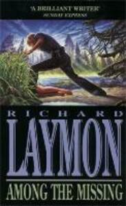 Among the Missing: She put her trust in the wrong man... - Richard Laymon - cover