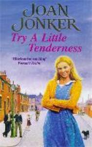 Try a Little Tenderness: A heart-warming wartime saga of a troubled Liverpool family - Joan Jonker - cover