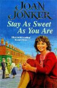 Stay as Sweet as You Are: A heart-warming family saga of hope and escapism - Joan Jonker - cover