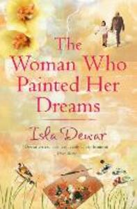 The Woman Who Painted Her Dreams - Isla Dewar - cover