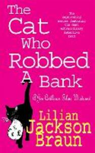 The Cat Who Robbed a Bank (The Cat Who... Mysteries, Book 22): A cosy feline crime novel for cat lovers everywhere - Lilian Jackson Braun - cover