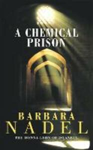 A Chemical Prison (Inspector Ikmen Mystery 2): An unputdownable Istanbul-based murder mystery - Barbara Nadel - cover