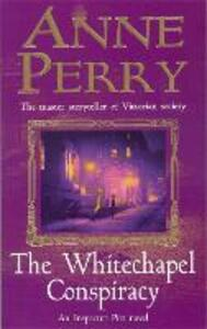 The Whitechapel Conspiracy (Thomas Pitt Mystery, Book 21): An unputdownable Victorian mystery - Anne Perry - cover