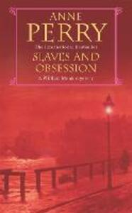 Slaves and Obsession (William Monk Mystery, Book 11): A twisting Victorian mystery of war, love and murder - Anne Perry - cover