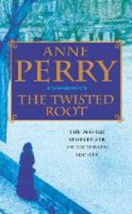 The Twisted Root (William Monk Mystery, Book 10): An elusive killer stalks the pages of this thrilling mystery - Anne Perry - cover