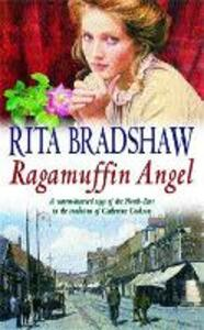 Ragamuffin Angel: Old feuds threaten the happiness of one young couple - Rita Bradshaw - cover