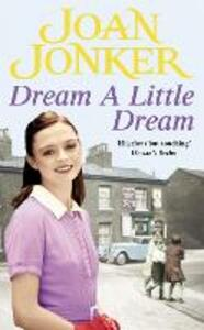 Dream a Little Dream: A young family rediscover their roots and true happiness - Joan Jonker - cover