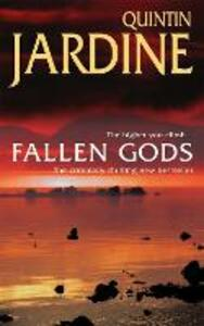 Fallen Gods (Bob Skinner series, Book 13): An unmissable Edinburgh crime thriller of intrigue and secrets - Quintin Jardine - cover