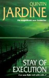 Stay of Execution (Bob Skinner series, Book 14): Evil stalks the pages of this gripping Edinburgh crime thriller - Quintin Jardine - cover