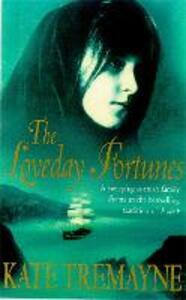 The Loveday Fortunes (Loveday series, Book 2): Loyalties are divided in this eighteenth-century Cornish saga - Kate Tremayne - cover