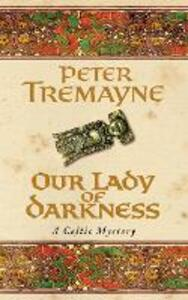 Our Lady of Darkness (Sister Fidelma Mysteries Book 10): An unputdownable historical mystery of high-stakes suspense - Peter Tremayne - cover