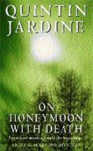 On Honeymoon with Death (Oz Blackstone series, Book 5): A twisting crime novel of murder and suspense - Quintin Jardine - cover