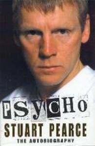 Psycho: The Autobiography - Stuart Pearce - cover