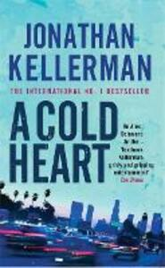 A Cold Heart (Alex Delaware series, Book 17): A riveting psychological crime novel - Jonathan Kellerman - cover