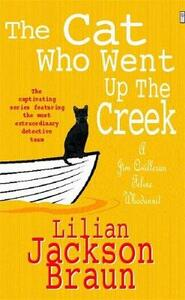 The Cat Who Went Up the Creek (The Cat Who... Mysteries, Book 24): An enchanting feline mystery for cat lovers everywhere - Lilian Jackson Braun - cover