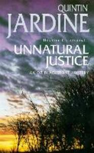 Unnatural Justice (Oz Blackstone series, Book 7): Deadly revenge stalks the pages of this gripping mystery - Quintin Jardine - cover