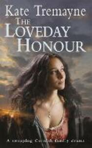 The Loveday Honour (Loveday series, Book 5): A captivating, historical romance set against the rugged Cornish coast - Kate Tremayne - cover