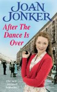 After the Dance is Over: A heart-warming saga of friendship and family (Molly and Nellie series, Book 5) - Joan Jonker - cover