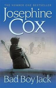 Bad Boy Jack: A father's struggle to reunite his family - Josephine Cox - cover