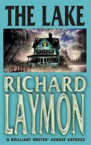 The Lake: A chilling tale in which history repeats itself... - Richard Laymon - cover