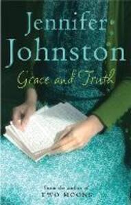 Grace and Truth - Jennifer Johnston - cover
