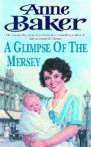 A Glimpse of the Mersey: A touching saga of love, family and jealousy - Anne Baker - cover
