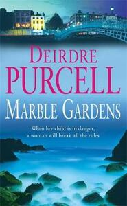 Marble Gardens: A moving tale of friendship, marriage and motherhood - Deirdre Purcell - cover