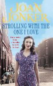Strolling With The One I Love: Two friends come to the rescue in this touching Liverpool saga - Joan Jonker - cover