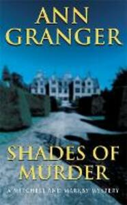 Shades of Murder (Mitchell & Markby 13): An English village mystery of a family haunted by murder - Ann Granger - cover
