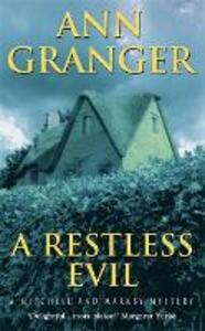 A Restless Evil (Mitchell & Markby 14): An English village murder mystery of intrigue and suspicion - Ann Granger - cover