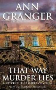 That Way Murder Lies (Mitchell & Markby 15): A cosy Cotswolds crime novel of old friends, old mysteries and new murders - Ann Granger - cover