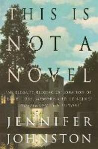 This Is Not a Novel - Jennifer Johnston - cover