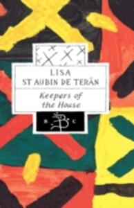 Keepers of the House - Lisa St. Aubin de Teran - cover