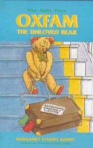 Oxfam, the Unloved Bear - Margaret Stuart Barry - cover