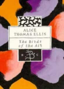 The Birds of the Air - Alice Thomas Ellis - cover