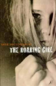 The Roaring Girl - Greg Hollingshead - cover