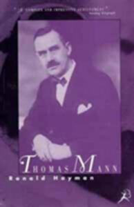 Thomas Mann: A Biography - Ronald Hayman - cover