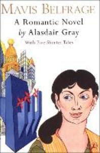 Mavis Belfrage: With Five Shorter Tales - Alasdair Gray - cover